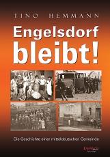 Engelsdorf bleibt! Die Geschichte einer mitteldeutschen Gemeinde
