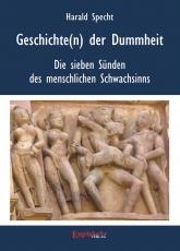 Geschichte(n) der Dummheit - Die sieben Sünden des menschlichen Schwachsinns