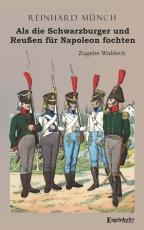 Als die Schwarzburger und Reußen für Napoleon fochten