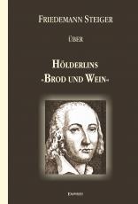 Gedanken über Hölderlins »Brod und Wein«
