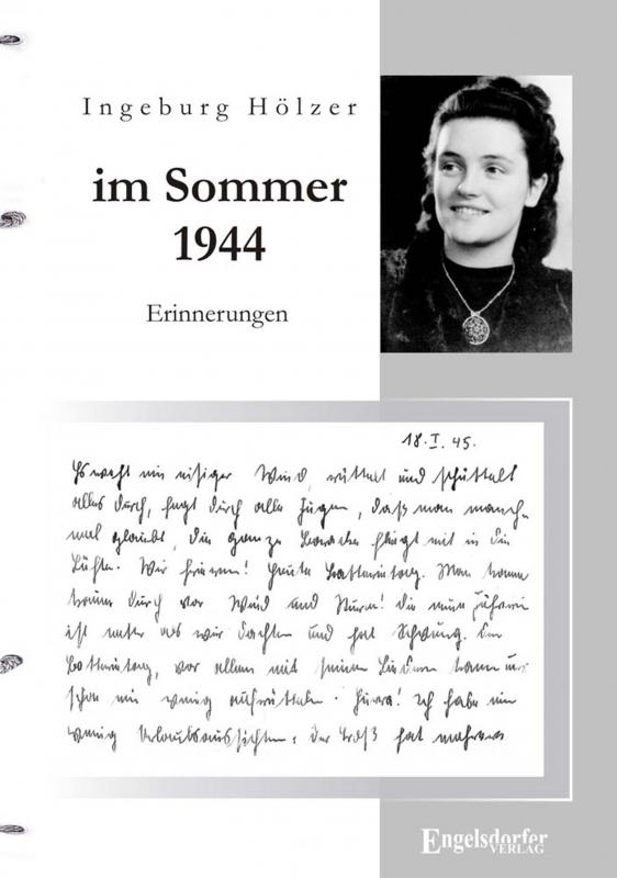 Im Sommer 1944 war ich gerade 20 Jahre alt ...