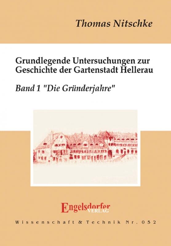 Grundlegende Untersuchungen zur Geschichte der Gartenstadt Hellerau