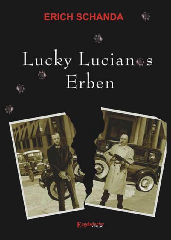 Lucky Lucianos Erben - Die Chronik der wirklichen Weltmacht
