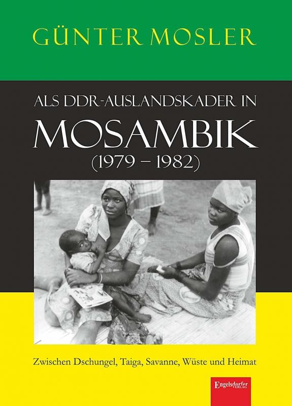 Als DDR-Auslandskader in Mosambik (1979 – 1982)