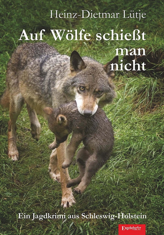 Auf Wölfe schießt man nicht