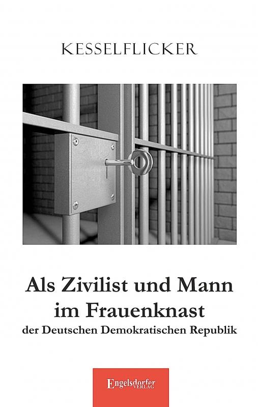 Als Zivilist und Mann im Frauenknast der Deutschen Demokratischen Republik