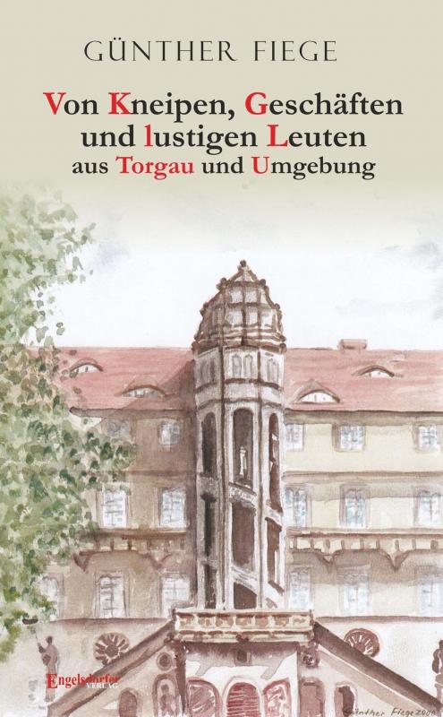 Von Kneipen, Geschäften und lustigen Leuten aus Torgau und Umgebung