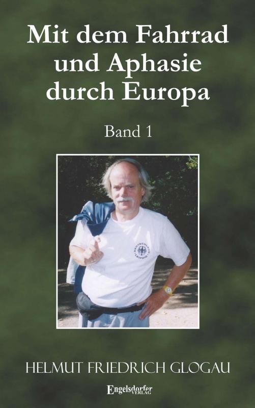 Mit dem Fahrrad und Aphasie durch Europa (Band 1)