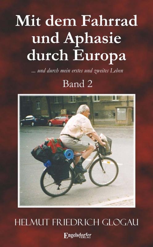 Mit dem Fahrrad und Aphasie durch Europa (Band 2)