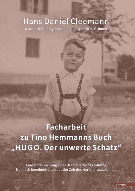 """Facharbeit zu Tino Hemmanns Buch """"HUGO. Der unwerte Schatz"""""""
