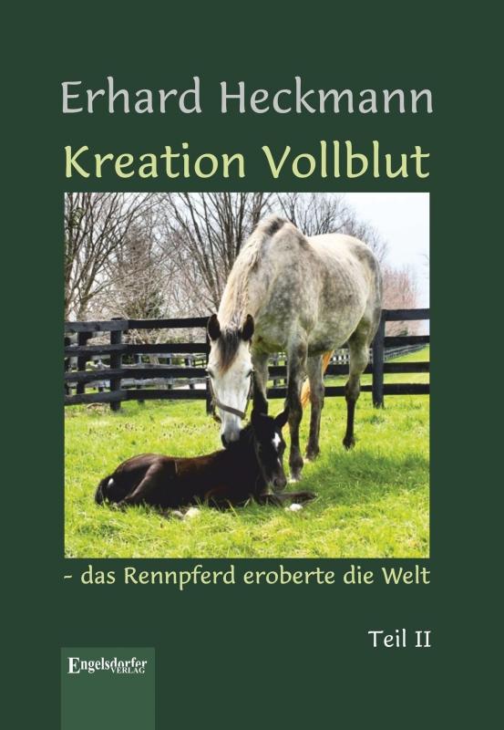Kreation Vollblut – das Rennpferd eroberte die Welt (Band 2)