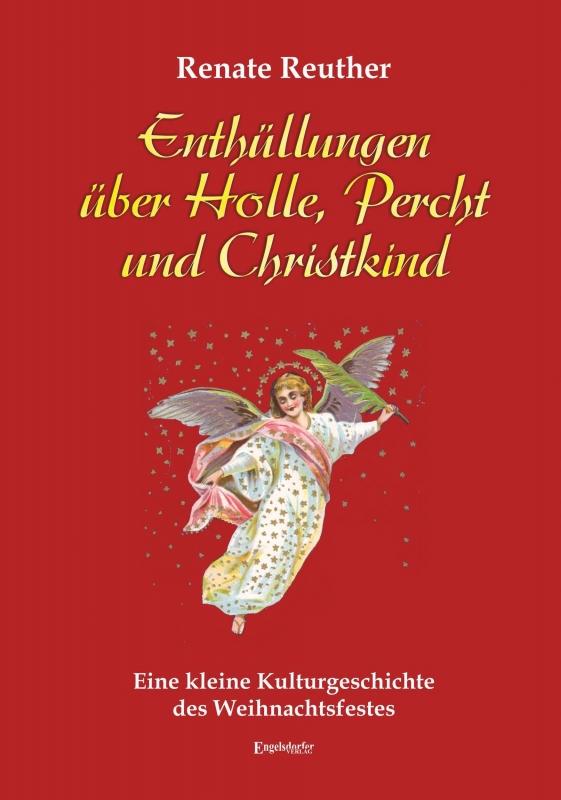 Enthüllungen über Holle, Percht und Christkind
