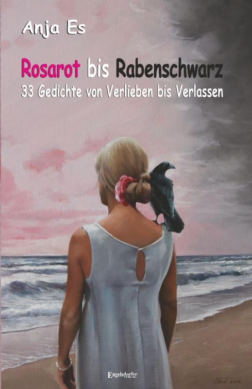 Rosarot Bis Rabenschwarz 33 Gedichte Von Verlieben Bis Verlassen