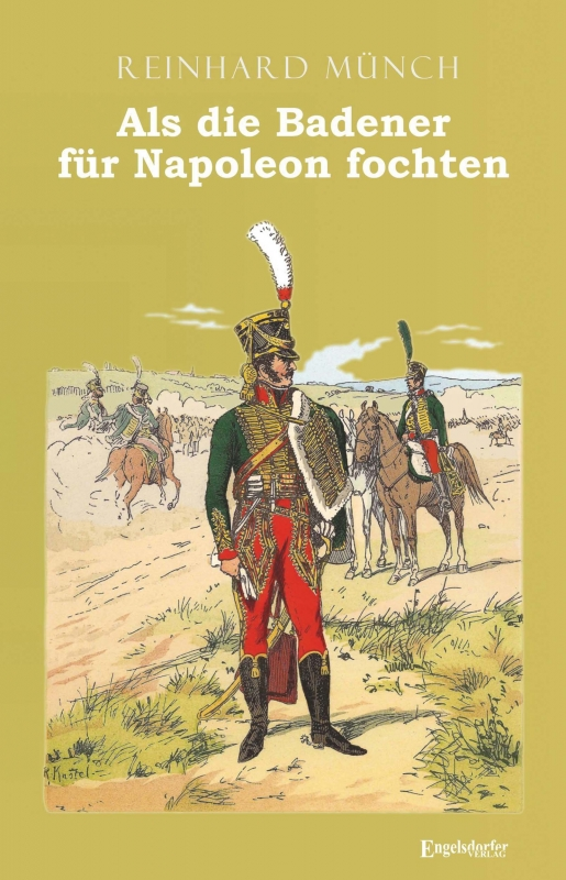 Als die Badener für Napoleon fochten