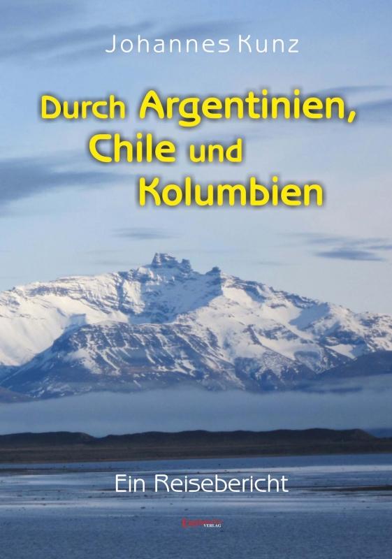Durch Argentinien, Chile und Kolumbien