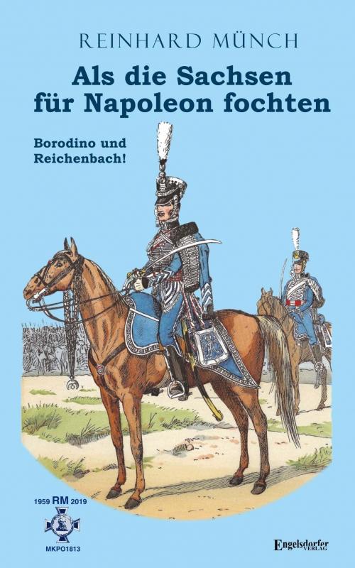 Als die Sachsen für Napoleon fochten (2)
