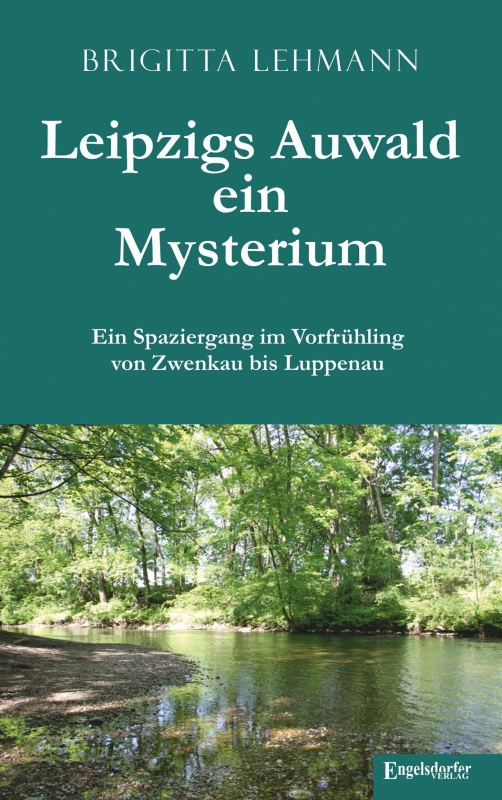 Leipzigs Auwald – ein Mysterium