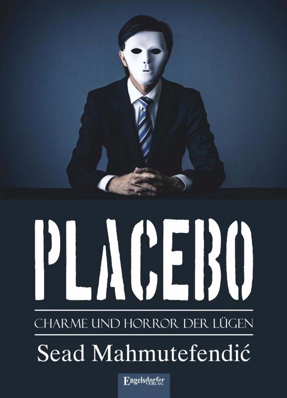 PLACEBO: Charme und Horror der Lügen