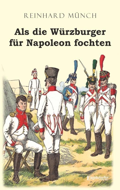 Als die Würzburger für Napoleon fochten