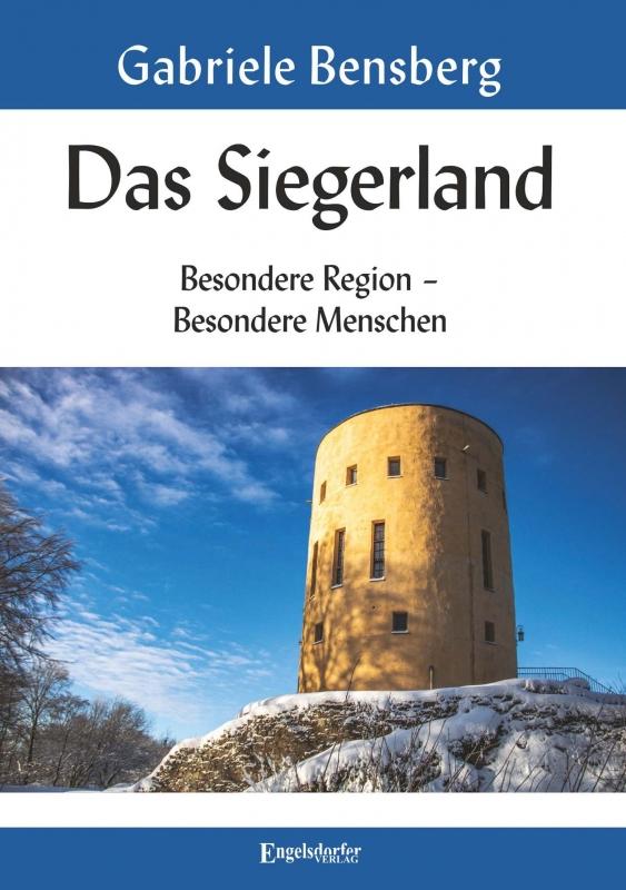 Das Siegerland: Besondere Region – Besondere Menschen