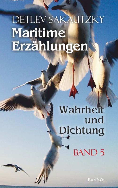 Maritime Erzählungen - Wahrheit und Dichtung (Band 5)