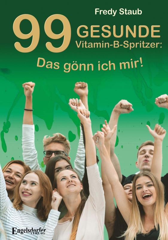 99 gesunde Vitamin-B-Spritzer: Das gönn ich mir!