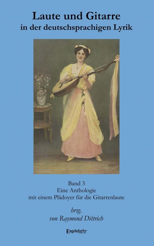 Laute und Gitarre in der deutschsprachigen Lyrik. Band 3