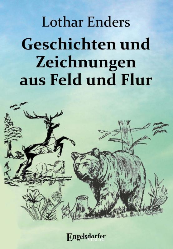 Geschichten und Zeichnungen aus Feld und Flur