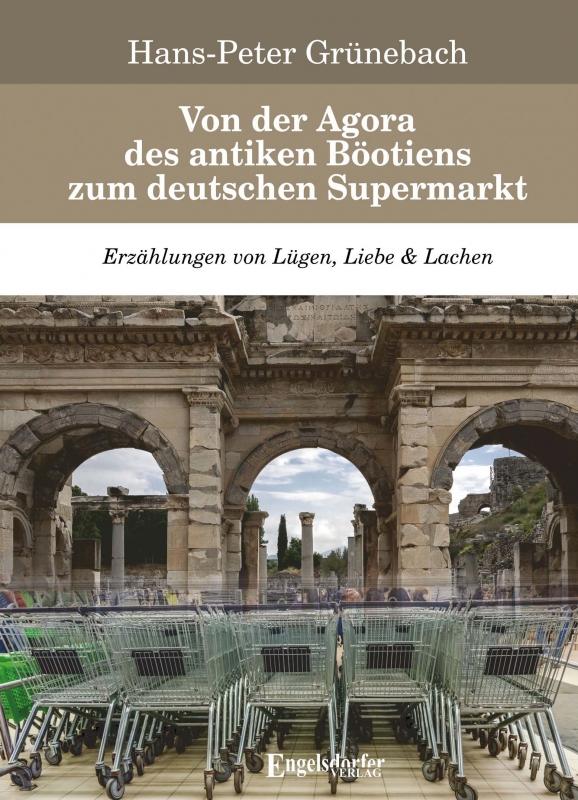 Von der Agora des antiken Böotiens zum deutschen Supermarkt