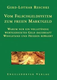 Vom Falschgeldsystem zum freien Marktgeld