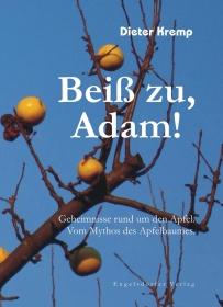 Beiß zu, Adam! Geheimnisse rund um den Apfel