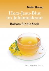 Herz-Jesu-Blut im Johanniskraut - Balsam für die Seele