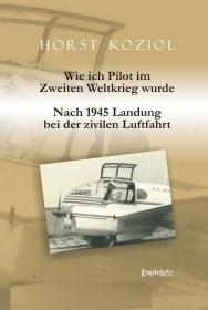 Wie ich Pilot im Zweiten Weltkrieg wurde