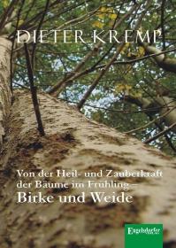 Von der Heil- und Zauberkraft der Bäume im Frühling – Birke und Weide