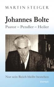 Johannes Bolte: Pastor – Pendler – Heiler