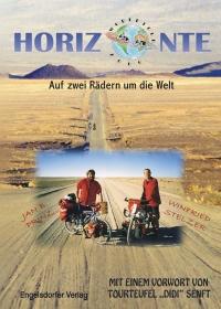 Horizonte. Auf zwei Rädern um die Welt