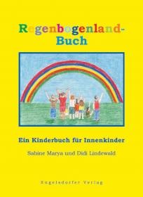 Regenbogenland-Buch ein Kinderbuch für Innenkinder