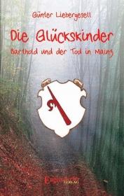 Die Glückskinder - Barthold und der Tod in Mainz