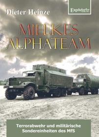 Mielkes Alphateam - Terrorabwehr und militärische Sondereinheiten des MfS