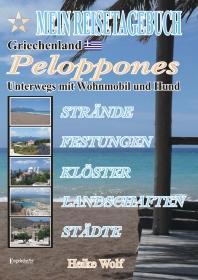 Mein Reisetagebuch Griechenland - Peloponnes. Unterwegs mit Wohnmobil und Hund