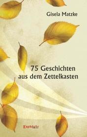 75 Geschichten aus dem Zettelkasten