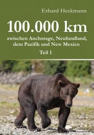 100.000 km zwischen Anchorage, Neufundland, dem Pazifik und New Mexico - Teil 1