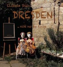 Dresden … nicht nur für Könige