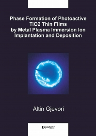 Phase Formation of Photoactive TiO2 Thin Films by Metal Plasma Immersion Ion Implantation and Deposition