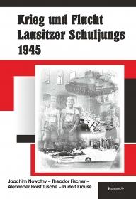 Krieg und Flucht Lausitzer Schuljungs 1945
