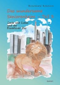 Das wundersame Seniorenheim - Teil III: Lucia und Lukas und der Frankfurter Zoo