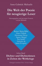 Die Welt der Poesie für neugierige Leser (8): Dichter und Dichterinnen in Zeiten der Weltkriege
