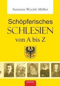 Schöpferisches Schlesien von A bis Z (Band 1)