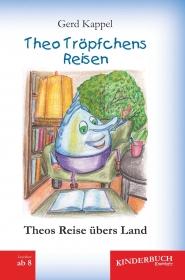 Theos Reise übers Land: Theo Tröpfchens Reisen (1)