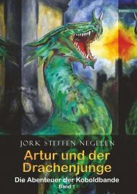 Die Abenteuer der Koboldbande (Band 1): Artur und der Drachenjunge